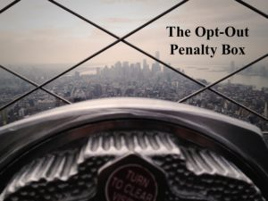 The Opt-Out Penalty Box