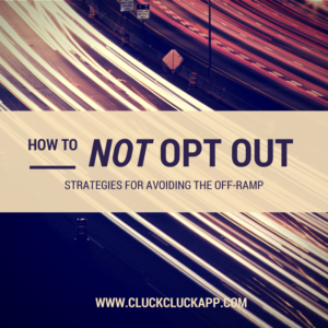 How to NOT Opt Out: Strategies for Avoiding the Off-Ramp