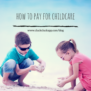 How to Pay for Childcare