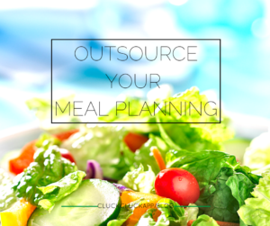 Thing To Outsource Right Now: Meal Planning