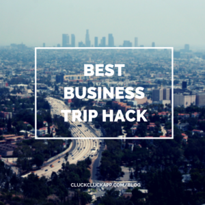 The Best Business Trip Hack