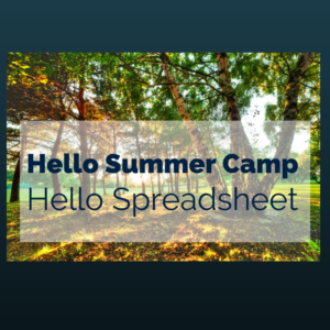 Hello Summer, Hello Summer Camp, Hello Spreadsheet