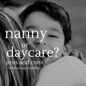 Nanny or Daycare – Which is Better?