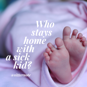 Who Stays Home With a Sick Kid?