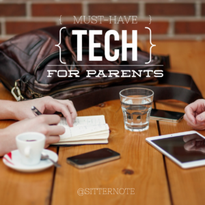 Must-Have Tech for Parents