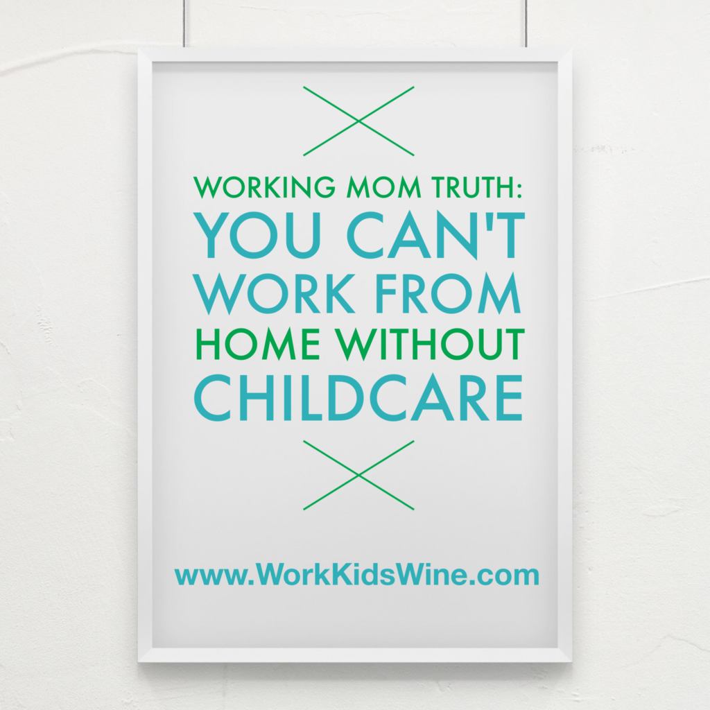 Working From Home Requires Childcare