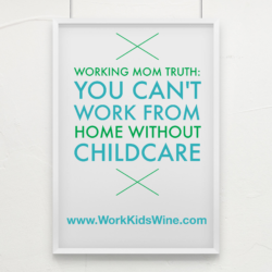 Work From Home Jobs Still Need Childcare