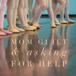 Mom Guilt and Asking for Help